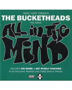 """Kenny """"Dope"""" Gonzalez Presents The Bucketheads - All In The Mind"""