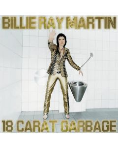 Billie Ray Martin - 18 Carat Garbage