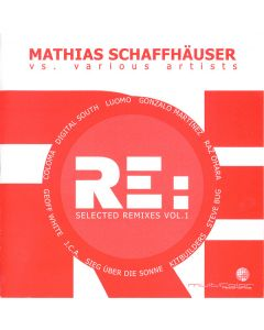 Mathias Schaffhäuser vs. Various - RE: Selected Remixes Vol. 1