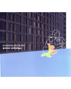 Various - Groove Anthology - Kaleidoscopic Beats