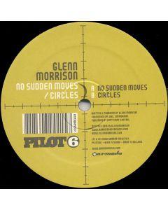 Glenn Morrison - No Sudden Moves / Circles