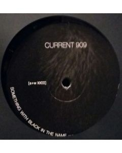 Current 909 - Something With Black In The Name