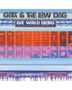 Gota & The Low Dog - Live Wired Electro