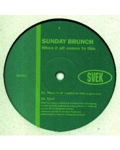 Sunday Brunch - When It All Comes To This
