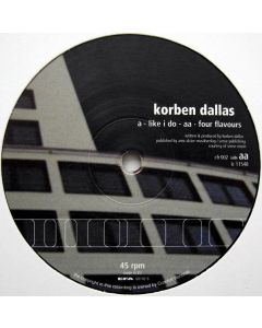 Korben Dallas - Like I Do / Four Flavours