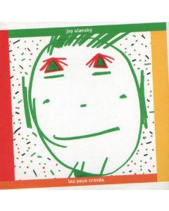 Jay Alanski - Les Yeux Crevés