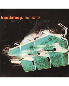 Bandaloop - Aromatik