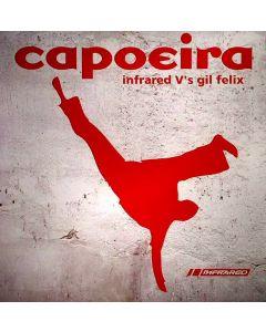 Infrared V's Gil Felix - Capoeira (Remixes)