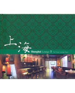 Various - Shanghai Lounge 5