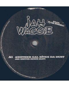 Jah Waggie Feat. Rah Digga - Another Gal Bites Da Dust