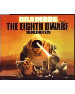 Brainbug - The Eighth Dwarf / Benedictus