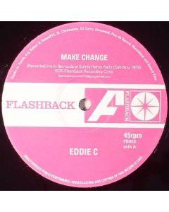 Eddie C - Make Change / Never Let Go