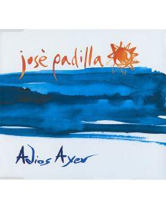 José Padilla - Adios Ayer
