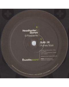 Headhunter  & Djunya / DJG  & XI  - El Presidente / Putney Says