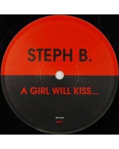 Steph B. - A Girl Will Kiss