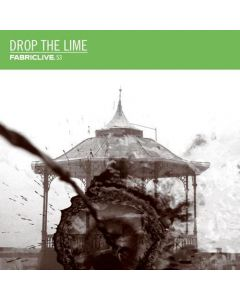 Drop The Lime - Fabriclive. 53