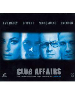 Eve Carey / D-Light / Marc Blend / Svenson - Club Affairs (Volume One)