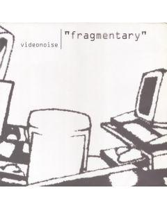 Videonoise - Fragmentary