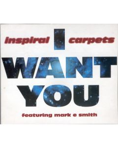 Inspiral Carpets Featuring Mark E. Smith - I Want You