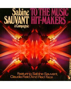 Sabine Sauvant & Compagnie - To The Music Hit-Makers