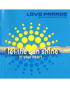 Various - Let The Sun Shine In Your Heart (Love Parade Official Compilation Berlin 12.7.97)