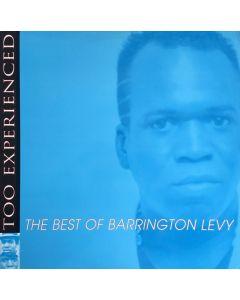 Barrington Levy - Too Experienced ... The Best Of Barrington Levy