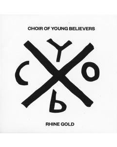 Choir Of Young Believers - Rhine Gold