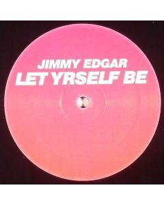 Jimmy Edgar - Let Yrself Be