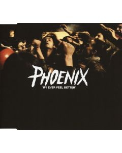 Phoenix - If I Ever Feel Better