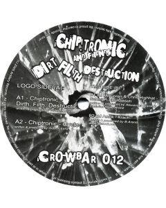 Chip Tronic - Dirt, Filth, Destruction