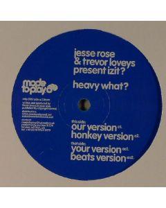 Jesse Rose & Trevor Loveys Present Izit? - Heavy What?