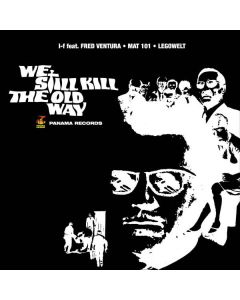 I-F feat. Fred Ventura • Mat101 • Legowelt - We Still Kill The Old Way: The Double Double Cross