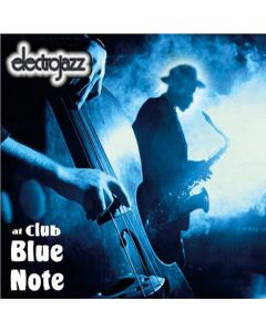 Various - Electrojazz At Club Blue Note
