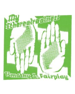 Tim Fairplay - My Etherealrealness