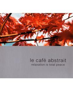 Raphaël Marionneau - Le Café Abstrait Volume 2 - Relaxation Is Total Peace