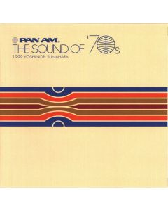Yoshinori Sunahara - Pan Am - The Sound Of '70s