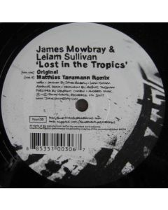James Mowbray & Leiam Sullivan - Lost In The Tropics