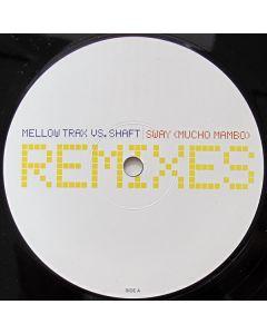 Mellow Trax vs. Shaft - Sway (Mucho Mambo) Remixes