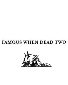 Various - Famous When Dead Two